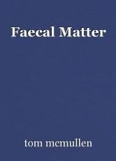 Faecal Matter