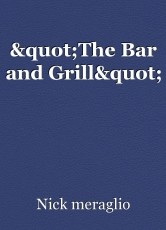 """The Bar and Grill"""