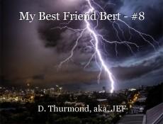 My Best Friend Bert - #8