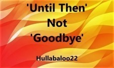 'Until Then' Not 'Goodbye'