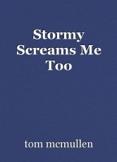 Stormy Screams Me Too