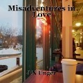 Misadventures in Love