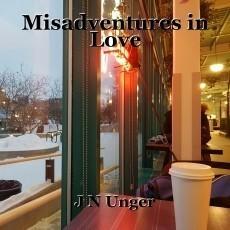 Misadventures in Love