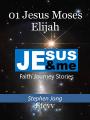 01 Jesus Moses Elijah