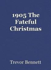 1905 The Fateful Christmas