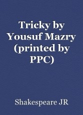 Tricky by Yousuf Mazry (printed by PPC)