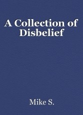 A Collection of Disbelief