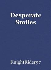 Desperate Smiles