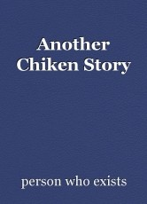 Another Chiken Story