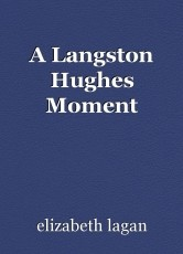 A Langston Hughes Moment