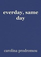everday, same day