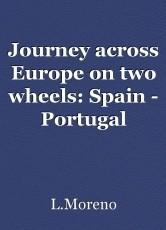 Journey across Europe on two wheels: Spain - Portugal
