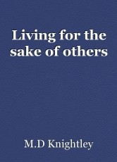 Living for the sake of others