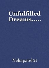 Unfulfilled Dreams.....