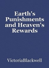 Earth's Punishments and Heaven's Rewards