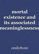 mortal existence and its associated meaninglessness