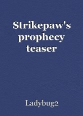 Strikepaw's prophecy teaser