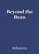 Beyond the Bean