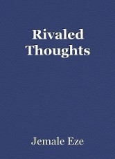 Rivaled Thoughts