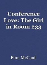 Conference Love: The Girl in Room 233