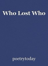 Who Lost Who