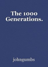 The 1000 Generations.