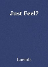 Just Feel?