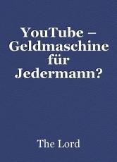 YouTube – Geldmaschine für Jedermann?