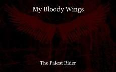 My Bloody Wings