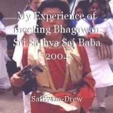 My Experience of meeting Bhagawan Sri Sathya Sai Baba 2004