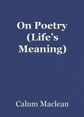 On Poetry (Life's Meaning)