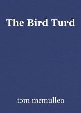The Bird Turd