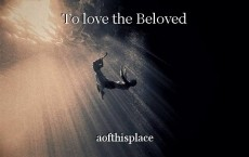 To love the Beloved