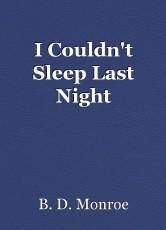 I Couldn't Sleep Last Night
