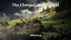 The Changer of the world