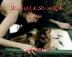 Mouthful of Moonlight