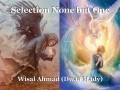 Selection None but One