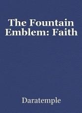 The Fountain Emblem: Faith