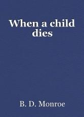 When a child dies