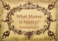 What Makes It Poetry