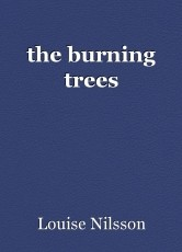 the burning trees
