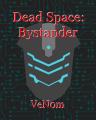 Dead Space: Bystander
