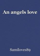 An angels love