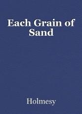 Each Grain of Sand