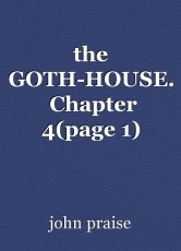 the GOTH-HOUSE.  Chapter 4(page 1)