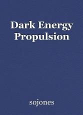 Dark Energy Propulsion