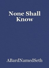 None Shall Know