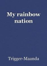 My rainbow nation
