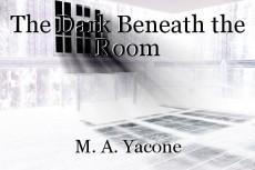 The Dark Beneath the Room