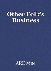 Other Folk's Business